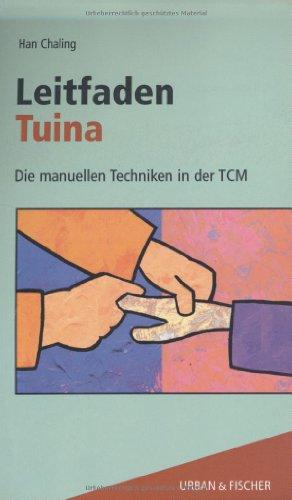 9783437563607: Leitfaden Tuina. Die manuellen Techniken in der TCM.