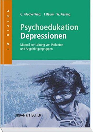 9783437564307: Psychoedukation bei Depressionen: Manual zur Leitung von Patienten- und Angeh�rigengruppen
