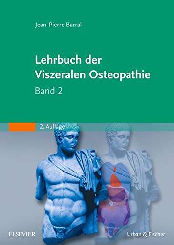 Lehrbuch der Viszeralen Osteopathie 2: Jean-Pierre Barral