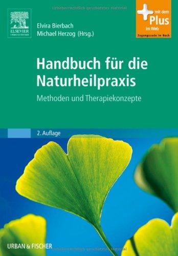 Handbuch für die Naturheilpraxis: Methoden und Therapiekonzepte - mit Zugang zum Elsevier-Portal