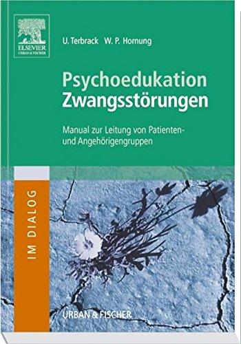 9783437566004: Psychoedukation Zwangsstörungen. Inkl. CD-ROM: Manual zur Leitung von Patienten- und Angehörigengruppen