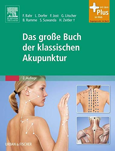 Das große Buch der klassischen Akupunktur: Urban & Fischer bei Elsev