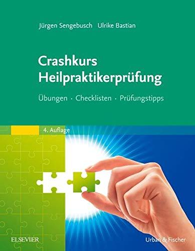 Crashkurs Heilpraktikerprüfung: Jürgen Sengebusch