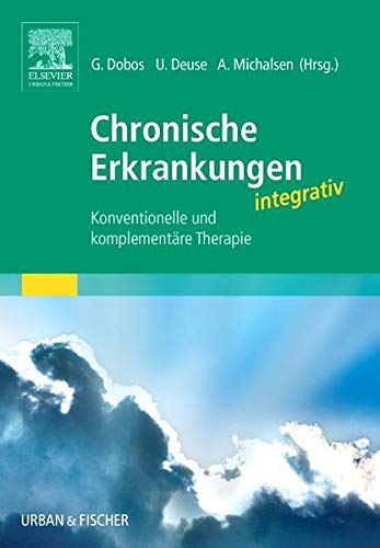 9783437572005: Chronische Erkrankungen integrativ: Konventionelle und komplement�re Therapie