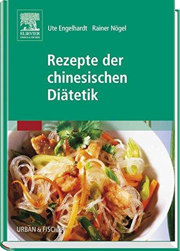 Rezepte der chinesischen Diätetik: Ute Engelhardt