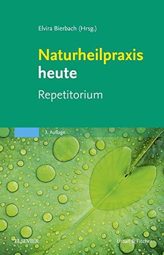 9783437576140: Naturheilpraxis heute Repetitorium: mit Zugang zum Elsevier-Portal