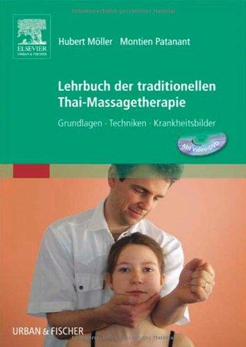 9783437578106: Lehrbuch der traditionellen Thai-Massagetherapie: Grundlagen - Techniken - Krankheitsbilder