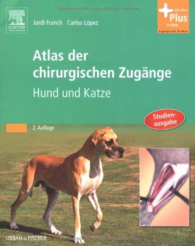9783437578717: Atlas der chirurgischen Zugänge: Hund und Katze