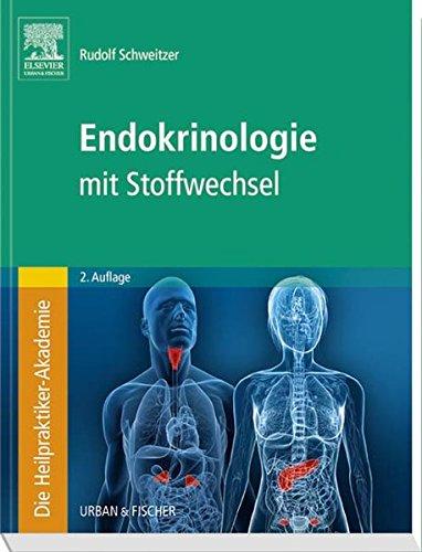9783437580512: Die Heilpraktiker-Akademie. Endokrinologie mit Stoffwechsel
