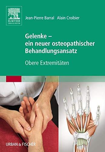 9783437582448: Gelenke - ein neuer osteopathischer Behandlungsansatz: Obere Extremitäten