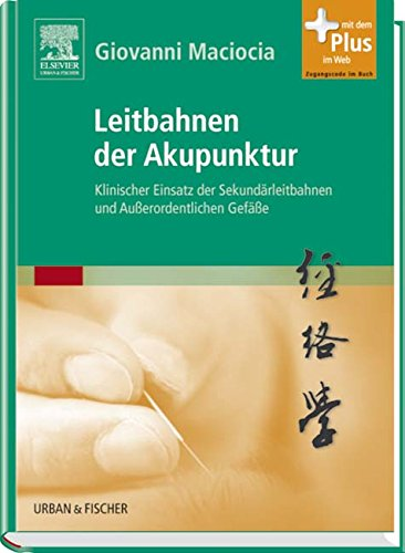 9783437582905: Leitbahnen der Akupunktur: Klinischer Einsatz der Sekundärleitbahnen und Außerordentlichen Gefäße - mit Zugang zum Elsevier-Portal