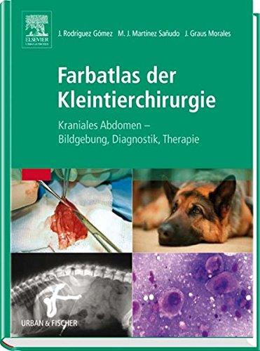 9783437588006: Farbatlas der Kleintierchirurgie: Kraniales Abdomen - Bildgebung, Diagnose, Therapie