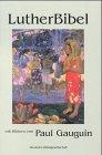 Bibelausgaben, LutherBibel mit Bildern von Paul Gauguin: Gauguin, Paul