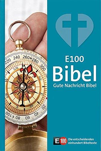 9783438016195: E100 - Gute Nachricht Bibel: Ohne die Spätschriften des Alten Testaments; mit E100 Bibelleseplan und Sonderseiten