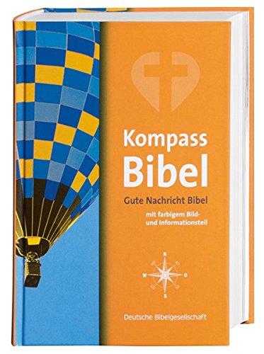 9783438016966: Kompass-Bibel: Gute Nachricht Bibel mit farbigem Bild- und Informationsteil. Mit den Spätschriften des Alten Testaments