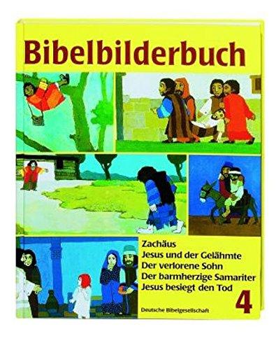 9783438041340: Was uns die Bibel erzählt / Bibelbilderbuch 4: Zachäus. Jesus und der Gelähmte. Der verlorene Sohn. Der barmherzige Samariter. Jesus besiegt den Tod