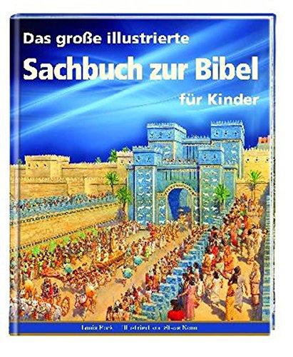 Das große illustrierte Sachbuch zur Bibel für Kinder (9783438046796) by [???]