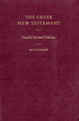 The Greek New Testament (Includes Dictionary). Fourth Revised Edition: Barbara Aland, Eberhard ...