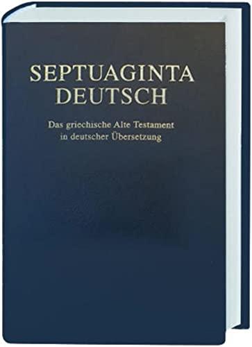 Septuaginta Deutsch: Das griechische Alte Testament in deutscher Ubersetzung