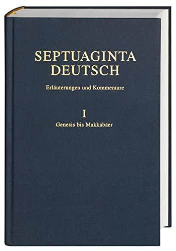 Septuaginta Deutsch. Erläuterungen und Kommentare zum griechischen Alten Testament. Bd. 1. ...