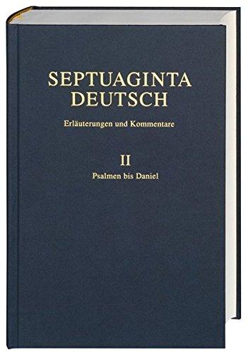 Septuaginta Deutsch - Erläuterungen und Kommentare. Band 2: Psalmen bis Danielschriften: ...