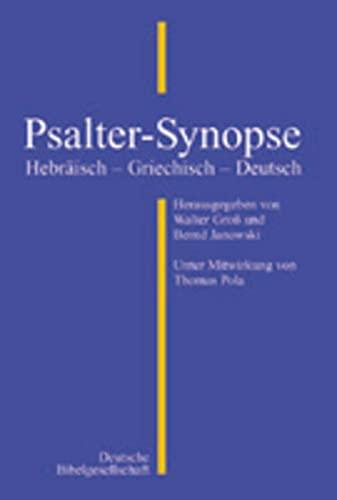 Psalter- Synopse. Hebräisch - Griechisch - Deutsch.: Pola, Thomas.; Groß,