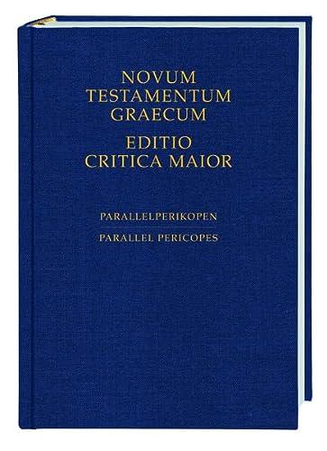 9783438056085: Novum Testamentum Graecum, Editio Critica Maior: Parallel Pericopes - Special Volume Regarding the Synoptic Gospels