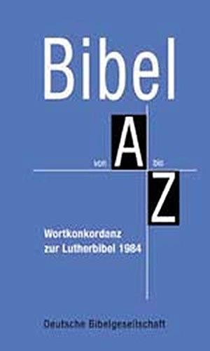 9783438062017: Bibel von A bis Z: Wortkonkordanz zur Lutherbibel 1984