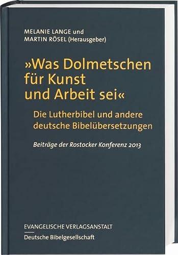 """Was Dolmetschen für Kunst und Arbeit sei"""" - Die Lutherbibel und andere deutsche Bibel&..."""