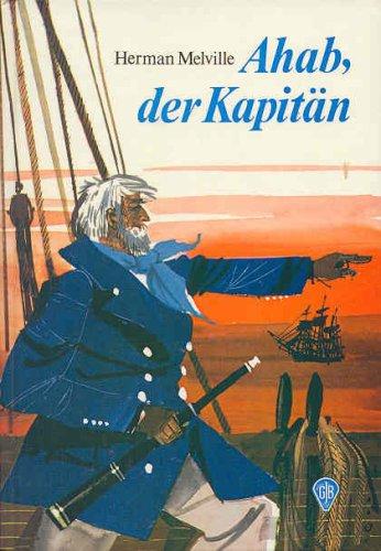 Ahab, der Kapitän: Melville, Herman: