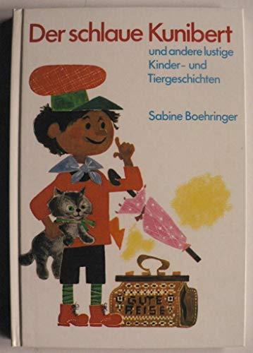 Der schlaue Kunibert und andere lustige Kinder-: Boehringer, Sabine: