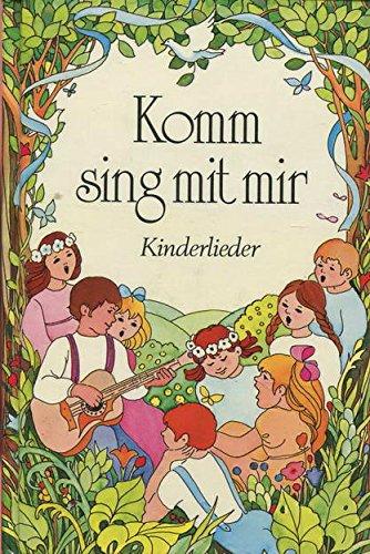Komm, sing mit mir. Kinderlieder