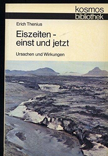 9783440002841: Eiszeiten, einst und jetzt: Ursachen und Wirkungen (Kosmos Bibliothek) (German Edition)