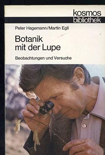 9783440002957: Botanik mit der Lupe: Beobachtungen und Versuche (Kosmos-Bibliothek ; Bd. 295) (German Edition)