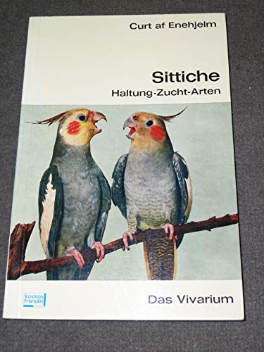 Sittiche : Haltung, Zucht, Arten,Curt af Enehjelm.