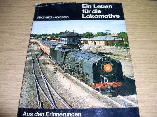 9783440043097: Ein Leben für die Lokomotive: Aus d. Erinnerung e. Dampflokomotiv- u. Maschineningenieurs (German Edition)