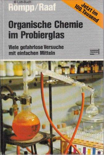 9783440045626: Organische Chemie im Probierglas. Viele gefahrlose Versuche mit einfachen Mitteln