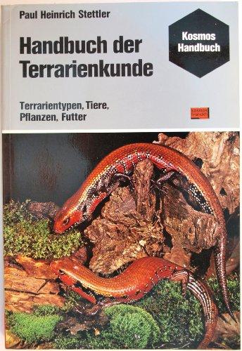 9783440046456: Handbuch der Terrarienkunde : terrarientypen tiere pflanzen futter