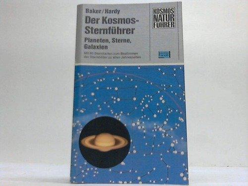 9783440047248: Der Kosmos-Sternführer. Planeten, Sterne, Galaxien. Mit 60 Sternkarten zum Bestimmen der Sternbilder zu allen Jahreszeiten