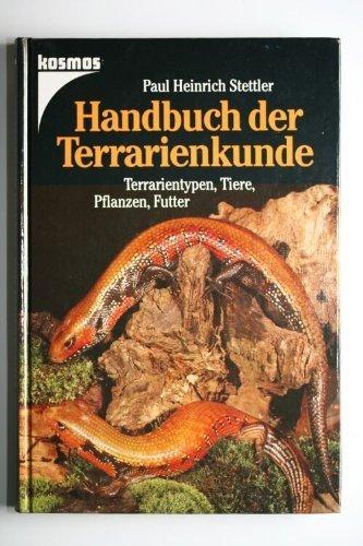 9783440049297: Handbuch der Terrarienkunde. Terrarientypen, Tiere, Pflanzen, Futter