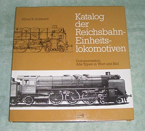 9783440050118: Katalog der Reichsbahn Einheits-lokomotiven: Dokumentation: Alle Typen in Wort und Bild