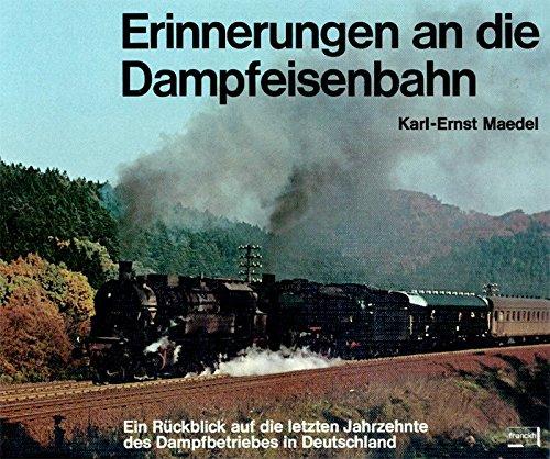 Erinnerungen an die Dampfeisenbahn: Karl Ernst Maedel