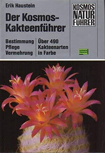 9783440051399: Der Kosmos-Kakteenführer. Bestimmung, Pflege, Vermehrung.Ãœber 490 Kakteenarten in Farbe