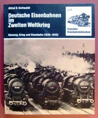 9783440051610: Deutsche Eisenbahnen im Zweiten Weltkrieg