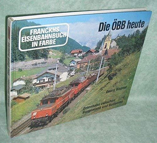 9783440053034: Die OBB Heute Eisenbahn Zwischen Burgenland Und Bodensee