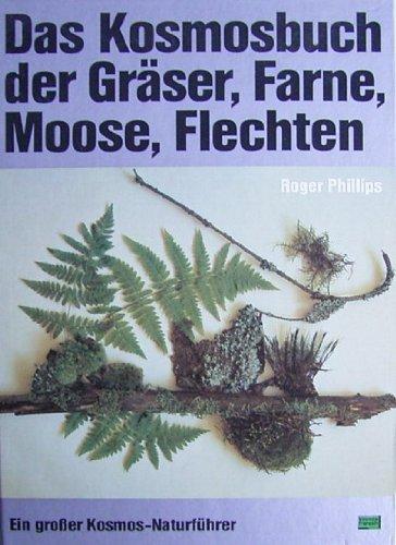 9783440055045: Das Kosmosbuch der Gräser, Farne, Moose, Flechten
