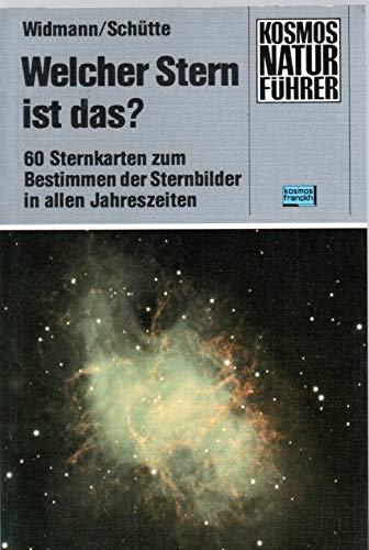 Welcher Stern ist das?. 60 Sternkarten mit: Walter Widmann