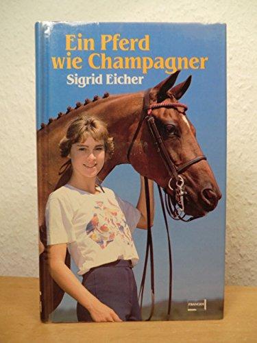 9783440055267: Ein Pferd wie Champagner