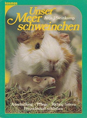 9783440056004: Unser Meerschweinchen. Anschaffung - Pflege - Richtig füttern - Freundschaft schliessen