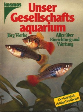 9783440058114: Unser Gesellschaftsaquarium. Alles über Einrichtung und Wartung. Der biologisch richtige Fischbesatz